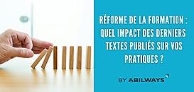 Réforme de la formation : quel impact des derniers textes publiés sur vos pratiques ?