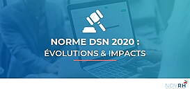 Norme DSN 2020 : évolutions & impacts