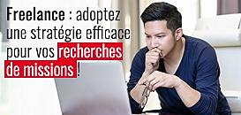 Freelance : adoptez une stratégie efficace pour vos recherches de missions !