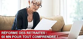 Réforme des retraites : 60mn pour tout comprendre !