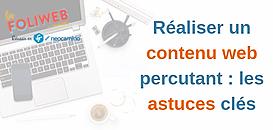 Réaliser un contenu web percutant : les astuces clés