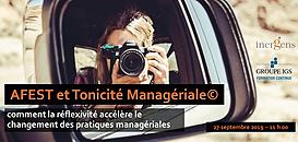 AFEST et Tonicité Managériale : Comment la réflexivité accélère le changement des pratiques managériales ?