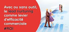Avec ou sans outils, les clés du Lead Nurturing comme levier d'efficacité commerciale !