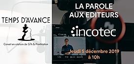 """GTA - """"La Parole aux Editeurs"""" : Incotec"""