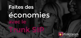 Trunk SIP : Comment réaliser des économies grâce à cette technologie ?