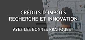 Crédits d'impôts Recherche et Innovation : ayez les bonnes pratiques !