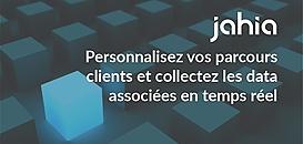 Personnalisez vos parcours clients et collectez les data associées en temps réel