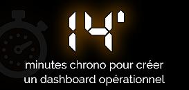 14 minutes chrono pour créer un dashboard opérationnel !
