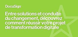 Entre solutions et conduite  du changement, découvrez comment réussir votre projet  de transformation digitale