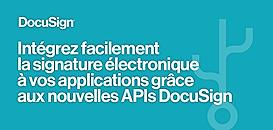 Intégrez facilement la signature électronique à vos applications grâce aux nouvelles APIs DocuSign