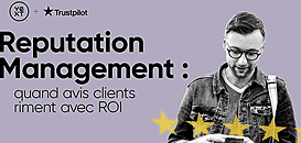 Reputation Management : quand avis clients riment avec ROI
