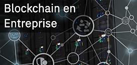 La Blockchain en Entreprise : Comment passer du fantasme à la réalité ?