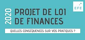Projet de loi de finances 2020, quelles conséquences sur vos pratiques ?