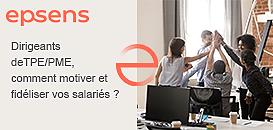 Dirigeants TPE/PME, comment motiver et fidéliser vos salariés ?