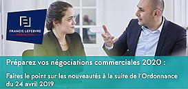 Préparez vos négociations commerciales 2020 : Faites le point sur les nouveautés à la suite de l'Ordonnance du 24/04/19