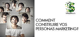 Comment construire vos persona marketing ?