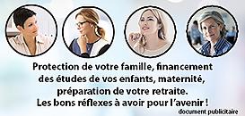 Protection de votre famille, préparation de votre retraite, les bons réflexes à avoir !