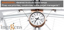 MANAGERS : Devenez écolo de votre temps. Fixez vos priorités, construisez votre projet managérial !