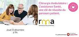 Chirurgie Ambulatoire: L'Assistance, une clé de réussite du parcours patient.