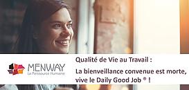 Qualité de vie au travail : la bienveillance convenue est morte. Vive le Daily Good Job !