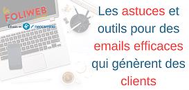 Les astuces et outils pour des emails efficaces qui génèrent des clients