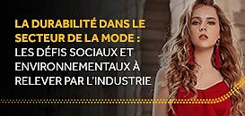 La durabilité dans le secteur de la mode : les défis sociaux et environnementaux à relever par l'industrie