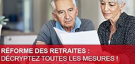 Réforme des retraites : Décryptez toutes les mesures !