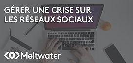 Comment gérer une crise sur les réseaux sociaux ?