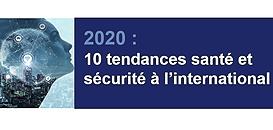 2020 : 10 tendances santé et sécurité à l'international