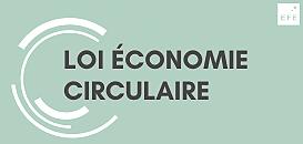 Loi économie circulaire : 45 minutes pour tout savoir