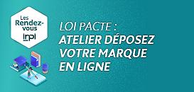 Loi PACTE 2/2 : atelier « Déposez votre marque en ligne »