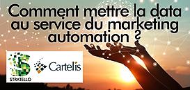 Comment mettre la data au service du marketing automation ?