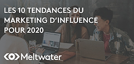 Les 10 Tendances du Marketing d'Influence pour 2020