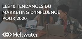 Les 10 Tendances du Marketing d'Influence pour 2020