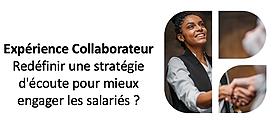 L'expérience collaborateur : comment redéfinir votre stratégie d'écoute pour mieux engager vos salariés ?