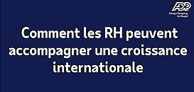 Le « blindspot » RH, ou comment les RH peuvent accompagner une croissance internationale
