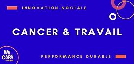 Cancer et travail : comment faire d'une innovation sociale un levier de performance durable ?