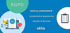 Votre conformité RGPD avec Okta : la gestion des données et des accès