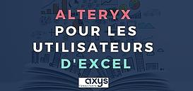 Alteryx pour les utilisateurs d'Excel