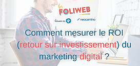 Comment mesurer le ROI (retour sur investissement) du marketing digital ?