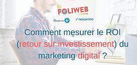 Comment mesurer le ROI (retour sur investissement) du marketing digital ?