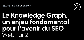 Le Knowledge Graph, un enjeu fondamental pour l'avenir du SEO