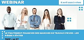 LE TRAITEMENT FINANCIER DES MARCHÉS DE TRAVAUX PRIVÉS : LES PIÈGES A ÉVITER