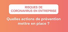 Risque de coronavirus en entreprise : Quelles actions de prévention mettre en place ?