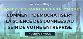 Cassez les barrières analytiques : comment «démocratiser» la science des données au sein de votre entreprise