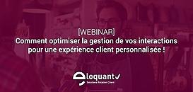 Comment optimiser la gestion de vos interactions pour une expérience client personnalisée !