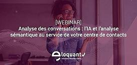 Analyse des conversations : l'IA et l'analyse sémantique au service de votre centre de contacts