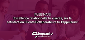 Excellence relationnelle tu viseras, sur la satisfaction Clients Collaborateurs tu t'appuieras !