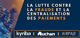 Témoignage de Auchan : la lutte contre la fraude et la centralisation des paiements pour gagner en rentabilité