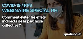 COVID-19 ET RPS spécial RH : COMMENT ÉVITER LES EFFETS INDIRECTS DE LA PSYCHOSE COLLECTIVE ?